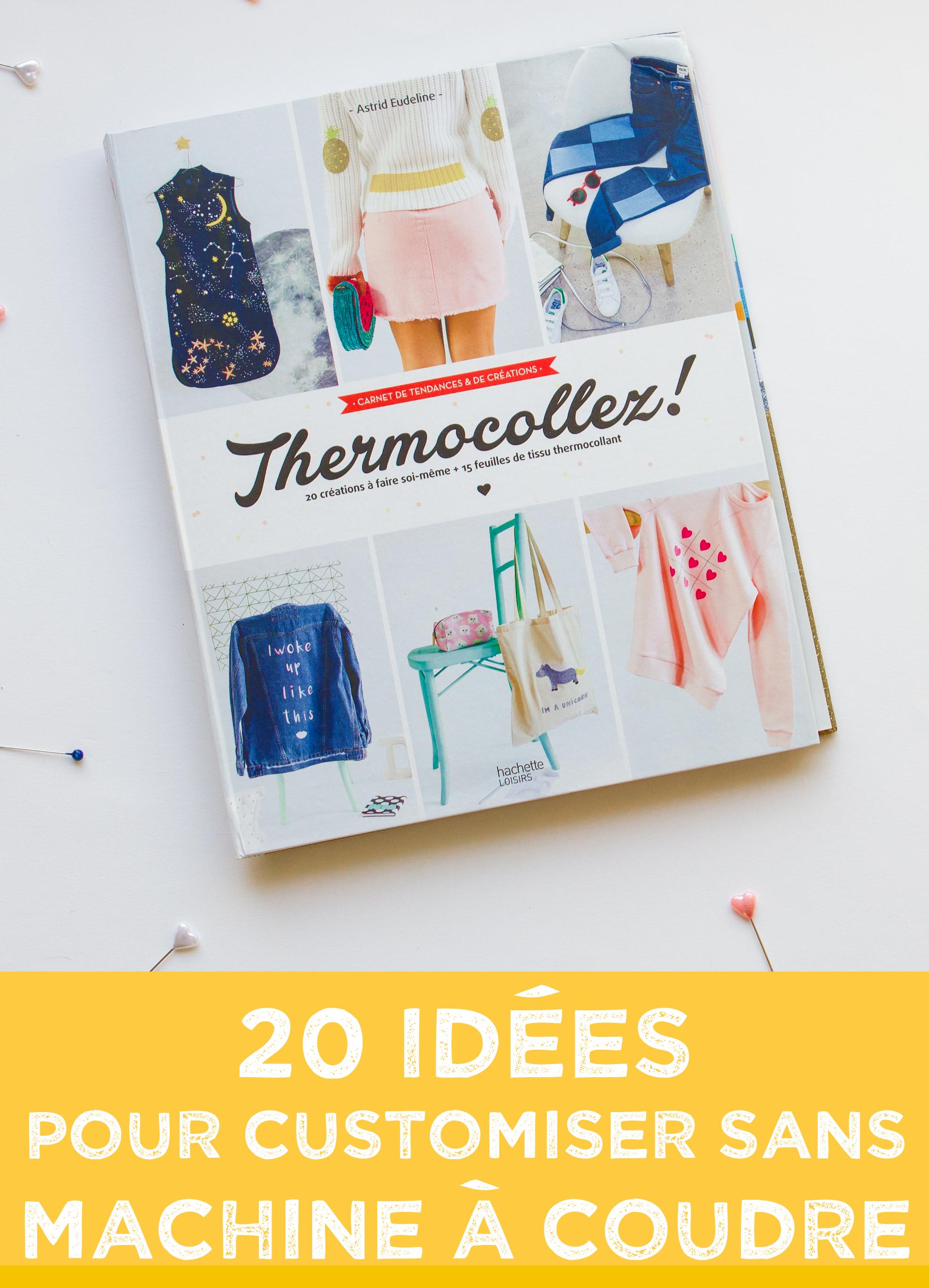 https://couturedebutant.fr/thermocollez-livre-apprendre-a-utiliser-thermocollant-decoratif/