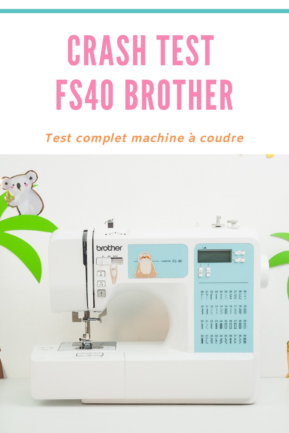 Test machine à coudre FS40 brother